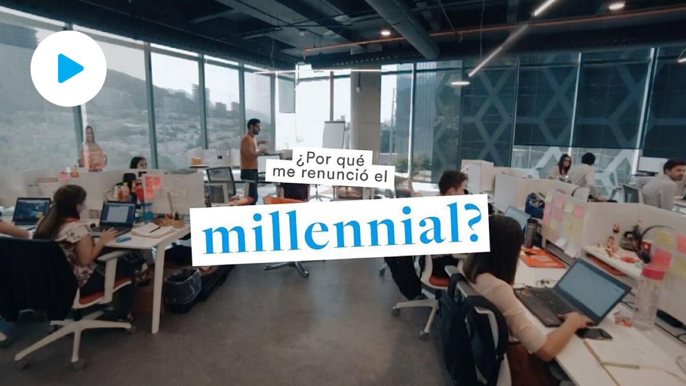 ¿Porqué me renuncio el millennial?